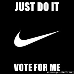 Nike swoosh - JUST DO IT Vote for me