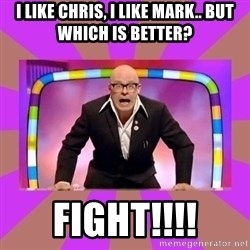 Harry Hill Fight - I like Chris, I like Mark.. but which is better? FIGHT!!!!