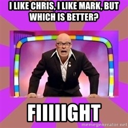 Harry Hill Fight - i like chris, i like mark, but which is better? fiiiiight