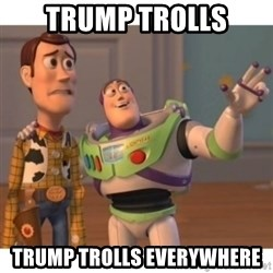 Toy story - trump trolls trump trolls everywhere