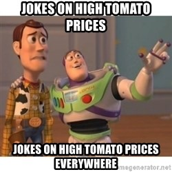 Toy story - Jokes on high tomato prices Jokes on high tomato prices everywhere