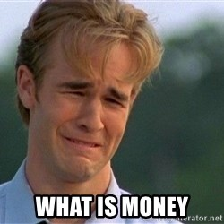 Crying Man -  what is money