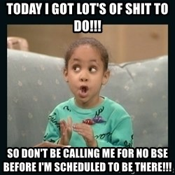 Raven Symone - Today I got lot's of shit to do!!! So Don't be calling me for no BSE before i'm scheduled to be there!!!