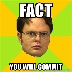 Courage Dwight - fact you will commit