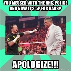 CM Punk Apologize! - You messed with the NHS, Police and now it's 5p for bags? Apologize!!!