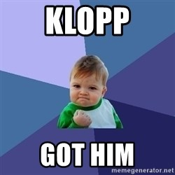 Success Kid - KLOPP GOT HIM