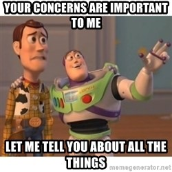 Toy story - Your concerns are important to me Let me tell you about all the things