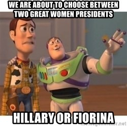 Toy story - We are about to choose between two great women presidents Hillary or Fiorina