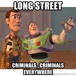Toy story - LONG STREET CRIMINALS...CRIMINALS EVERYWHERE