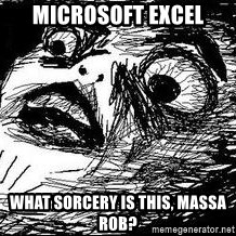 Inglip - Microsoft Excel What sorcery is this, massa Rob?