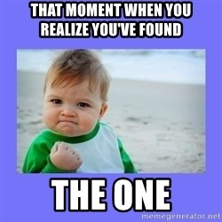 Baby fist - That moment when you           realize you've found The One