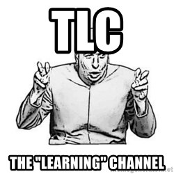 """Sceptical Dr. Evil - TLC The """"Learning"""" channel"""