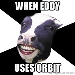 Restaurant Employee Cow - when eddy uses orbit