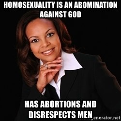 Irrational Black Woman - homosexuality is an abomination against god has abortions and disrespects men