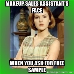 Donya Angelica - Makeup sales assistant's face when you ask for free sample