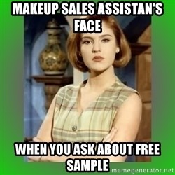 Donya Angelica - Makeup sales assistan's face when you ask about free sample