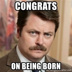 history ron swanson - Congrats  on being born