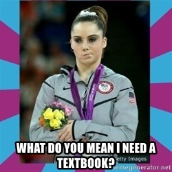 Makayla Maroney  -  What do you mean I need a textbook?