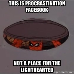 Spiderman in Sewer - this is procrastination facebook not a place for the lighthearted