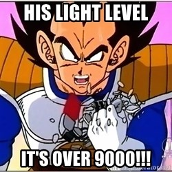Over 9000 - HIS LIGHT LEVEL IT'S OVER 9000!!!