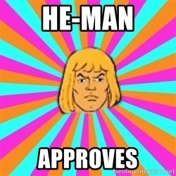 He-Man - he-man approves