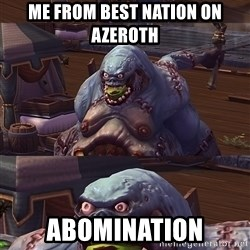 Bad Pun Stitches - me from best nation on azeroth abomination