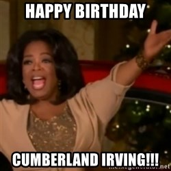 The Giving Oprah - happy birthday cumberland irving!!!