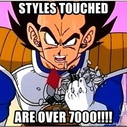 Over 9000 - styles touched are over 7000!!!!