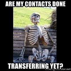 Still Waiting - are my contacts done transferring yet?