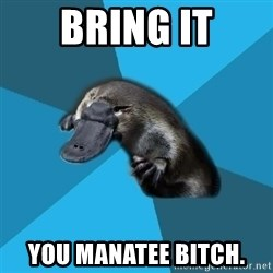 Podfic Platypus - Bring it you manatee bitch.