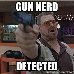 WalterGun - Gun Nerd Detected