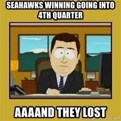aaand its gone - Seahawks winning going into 4th quarter aaaand they lost