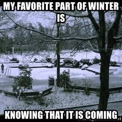 UVIC SNOWDAY - My favorite part of winter is knowing that it is coming