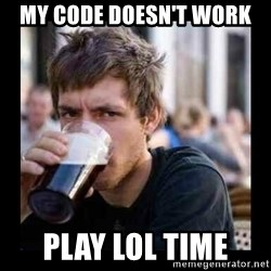 Bad student - My Code doesn't work play Lol time