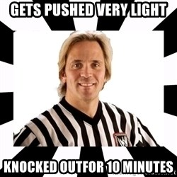 WWE referee - gets pushed very light knocked outfor 10 minutes