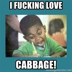I love coloring kid - i fucking love  cabbage!