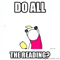 sad do all the things - do all the reading?