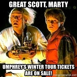 Back to the future - GREAT SCOTT, MARTY UMPHREY's WINTER TOUR TICKETS ARE ON SALE!