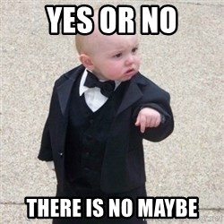 Mafia Baby - yes or no there is no maybe