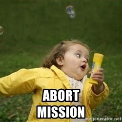 Little girl running away -  ABORT                                      MISSION
