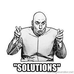 """Sceptical Dr. Evil -  """"Solutions"""""""