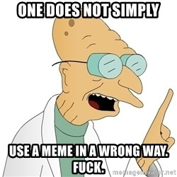 Good News Everyone - ONE DOES NOT SIMPLY USE A MEME IN A WRONG WAY. FUCK.