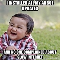 evil asian plotting baby - I installed all my adboe updates and no one complained about slow internet