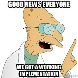 Good News Everyone - Good News Everyone We got a working Implementation