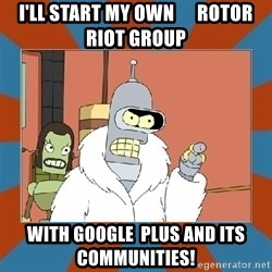 Blackjack and hookers bender - I'll start my own      Rotor Riot group With Google  Plus and its communities!
