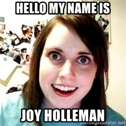 OAG - Hello my name is Joy holleman
