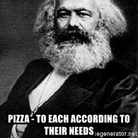 Marx -  Pizza - to each according to their needs