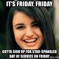 Friday Derp - It's Friday, Friday Gotta Sign Up For Star-Spangled Day of Service on Friday