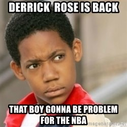bivaloe - Derrick  rose is back That boy gonna be problem  for the NBA