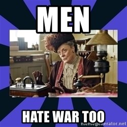 Maggie Smith being a boss - Men Hate war too